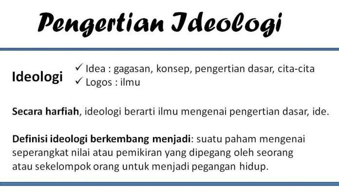 Pengertian Ideologi Adalah Arti Harfiah Etimologi Definisi, Fungsi, Macam Jenis dan Contoh