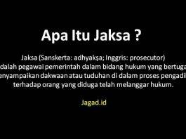 Pengertian Jaksa Adalah Definisi Arti Profesi Hukum Syarat, Tugas dan Kewenangan