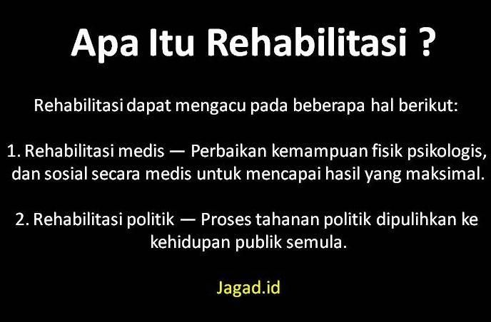 Pengertian Rehabilitasi Adalah Arti Penggolongan Macam Jenis dan Contoh